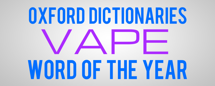 """Vape"" has been chosen as the word of the year for 2014"